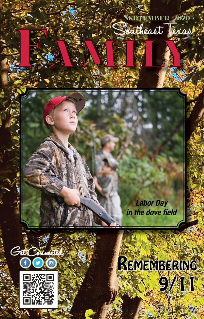 Southeast Texas Family Magazine, Dove Hunting Texas, Remembering 9/11 Beaumont